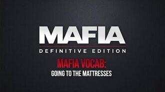 Mafia Vocab Going to the Mattresses - Mafia Definitive Edition