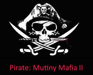 PirateMutinyMafiaII