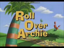 Roll Over Archie