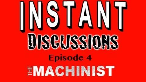 Instant Discussions - Episode 4 - The Machinist