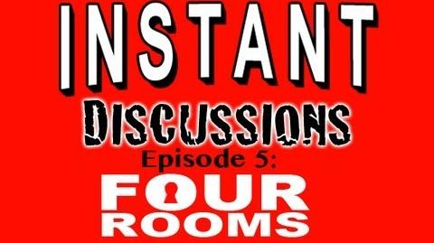 Instant Discussions - Episode 5 - Four Rooms