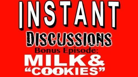 """Instant Discussions - BONUS mini-sode - Milk & """"Cookies"""""""