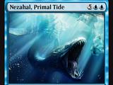 Nezahal, Primal Tide