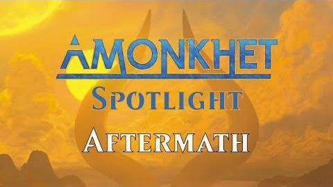 Amonkhet Spotlight Aftermath