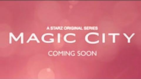 Magic City Teaser