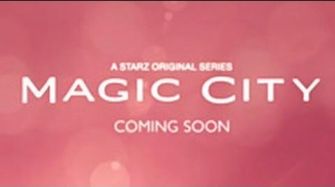 Magic City Teaser