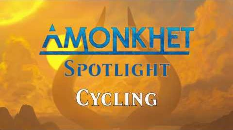 Amonkhet Spotlight Cycling