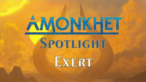 Amonkhet Spotlight Exert