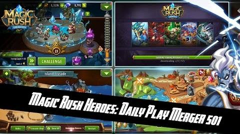Magic Rush Heroes Daily play (10.sep.16) Merger 501