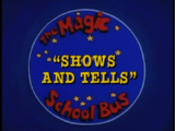 Shows and Tells