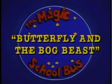 Butterfly and the Bog Beast