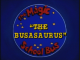 The Busasaurus