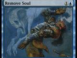 Estirpare l'Anima (Remove Soul)