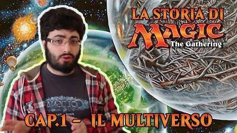 LA STORIA DI MTG (CAP. 1) - IL MULTIVERSO-0