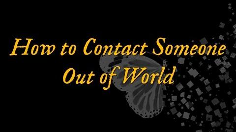 How to Contact Someone Out of World