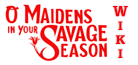 O Maidens in Your Savage Season Wiki