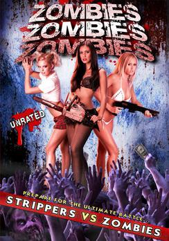 Zombies-Zombies-Zombies-Strippers-vs-Zombies