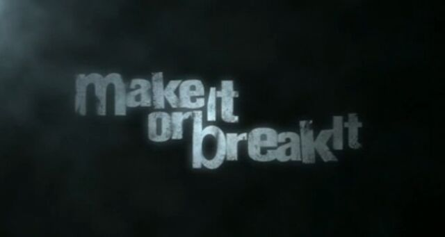 File:MakeItOrBreakItTitleCard.jpg