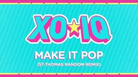XO-IQ - Make It Pop (St-Thomas Random Remix) Official Audio From the TV Series Make It Pop