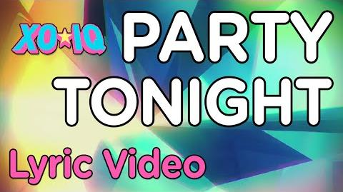 XO-IQ - Party Tonight Official Lyric Video From the TV Series Make It Pop