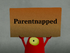 Parentnapped