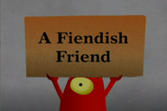 A Fiendish Friend