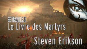 TRAILER Le livre des Martyrs - Steven Erikson