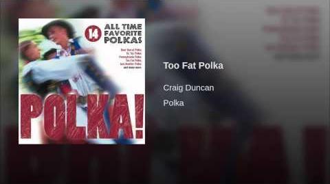 Too Fat Polka
