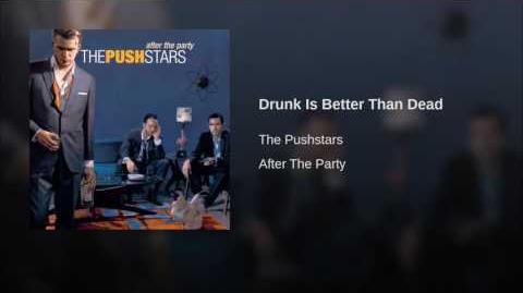 Drunk Is Better Than Dead