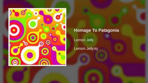 Lemon Jelly - Homage To Patagonia
