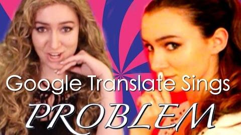 "Google Translate Sings ""Problem"" by Ariana Grande ft"