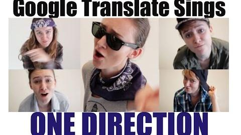 Google Translate Sings One Direction Medley