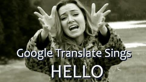 "Google Translate Sings ""Hello"" by Adele"