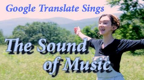 """Google Translate Sings """"The Sound of Music"""""""