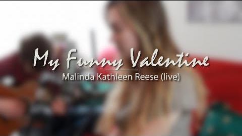 My Funny Valentine-- Malinda Kathleen Reese (live)