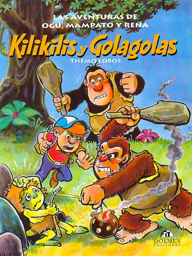 Kilikilis y gola golas