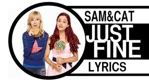 Sam & Cat Theme Song - Just Fine ( lyrics on screen )