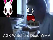 AGK Watchers Dead.WMV