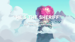 He's the Sheriff