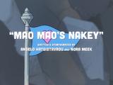 Mao Mao's Nakey