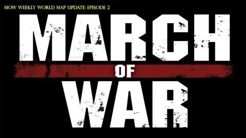 March of War World Map SitRep Episode 2