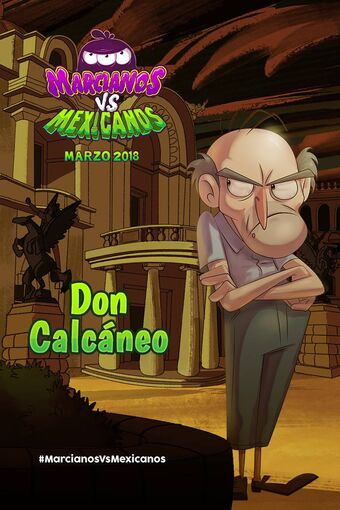 Don Calcaneo Marcianos Vs Mexicanos Wiki Fandom