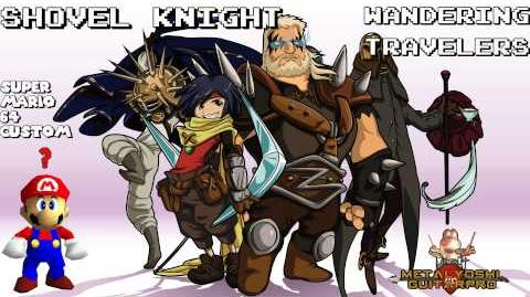 SM64 Custom Music Shovel Knight Wandering Travelers