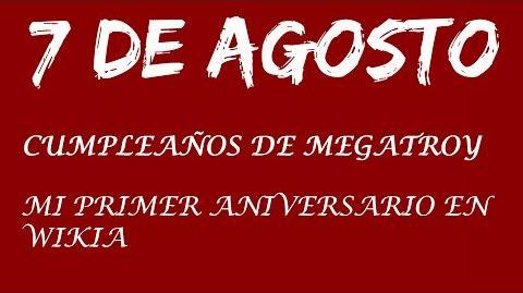 Vídeo especial - 7 de agosto ¡Felicidades, Mega!