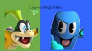 Char vs Mega Pablo