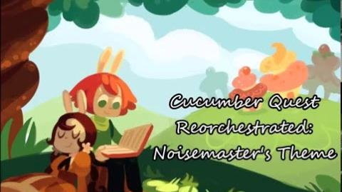 Cucumber Quest Reorchestrated - Noisemaster's Theme