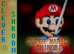 SuperMarioShinobiCLEVERSHROOM