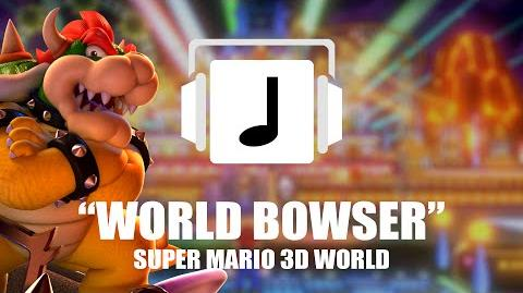 """World Bowser"" Super Mario 3D World ReRemix"