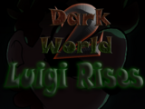 Dark World 2: Luigi Rises