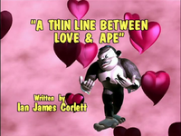 A Thin Line Between Love & Ape